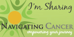 I'm sharing on Navigating Cancer!